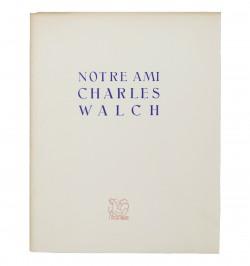 Notre ami Charles Walch.